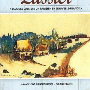 Lussier Jacques Lussier, un parisien en Nouvelle-France